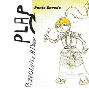 PEDRO LUÍS E A PAREDE - PONTO ENREDO